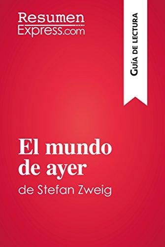 El mundo de ayer de Stefan Zweig (Guía de lectura): Resumen y análisis completo por ResumenExpress.com