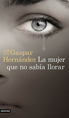 La mujer que no sabía llorar (Volumen independiente)