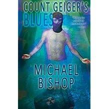 [ COUNT GEIGER'S BLUES ] by Bishop, Michael ( AUTHOR ) Nov-04-2014 [ Paperback ]