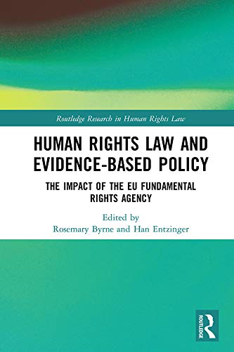 Human Rights Law and Evidence-Based Policy: The Role of the EU Fundamental Rights Agency (Routledge Research in Human Rights Law) (English Edition)