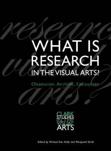 what-is-research-in-the-visual-arts-obsession-archive-encounter-clark-studies-in-the-visual-arts-by-