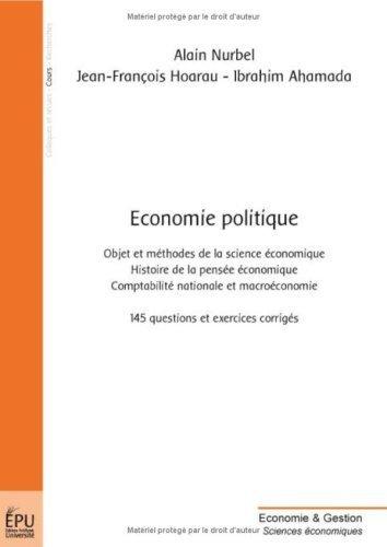 Economie politique : Objet et méthodes de la science économique, Histoire de la pensée économique, Comptabilité nationale et macroéconomie de Alain Nurbel (13 décembre 2006) Broché