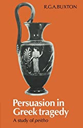 Persuasion in Greek Tragedy: A Study of Peitho