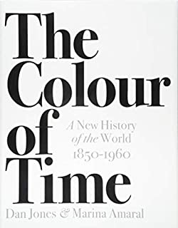 The Colour of Time: A New History of the World 1850-1960 (1786692686) | Amazon price tracker / tracking, Amazon price history charts, Amazon price watches, Amazon price drop alerts