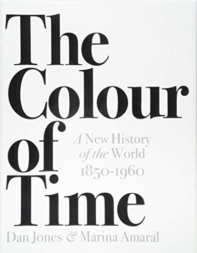 The Colour of Time: A New History of the World 1850-1960