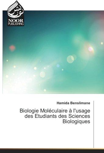 Biologie Moléculaire à l'usage des Etudiants des Sciences Biologiques par Hamida Benslimane