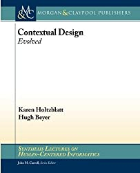 Contextual Design: Evolved by Holtzblatt, Karen, Beyer, Hugh (2014) Paperback