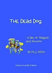 The Dead Dog - A Tale of Tragedy and Triumph (English Edition)