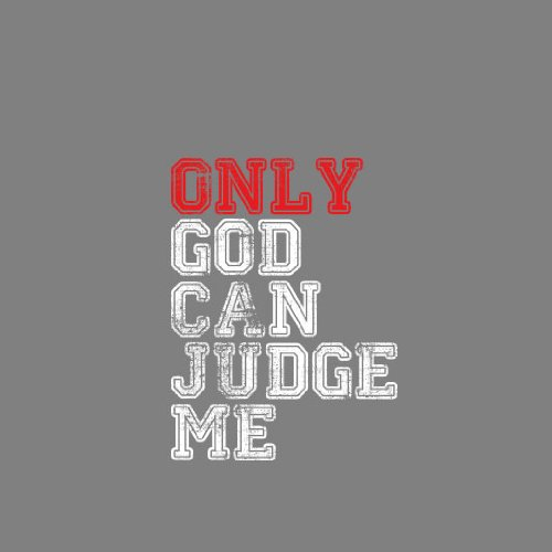 Only God Can Judge Me - Herren T-Shirt Grau Meliert