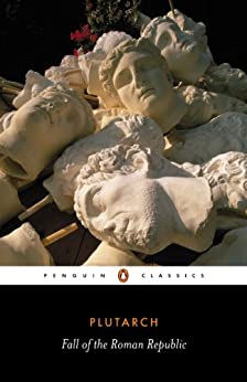 Fall of the Roman Republic (Penguin Classics) by [Plutarch]