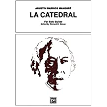 La Catedral For Guitar Solo --- Guitare - Barrios, Agustin --- Alfred Publishing