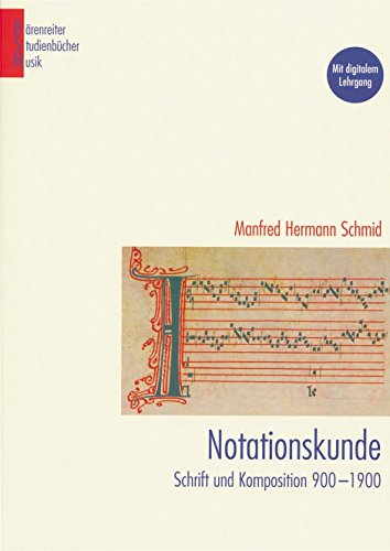 Notationskunde: Schrift und Komposition 900 ? 1900 von Manfred Hermann Schmid (13. Juni 2012) Broschiert