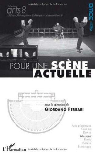 Pour une scène actuelle : Actes de colloque, Paris les 12 et 13 novembre 2008