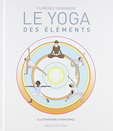 Le Yoga des éléments par Florence Dugowson