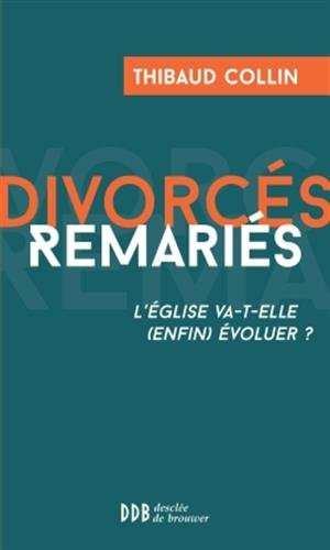 Divorcés remariés : L'Eglise va-t-elle (enfin) évoluer ?