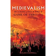 Medievalism in A Song of Ice and Fire and Game of Thrones