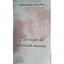 Flor vieja de romances nuevos: (Poesía Histórica) (Spanish Edition)