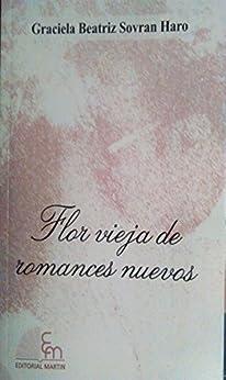 Descargar Libros En Ingles Flor vieja de romances nuevos: Ebook PDF