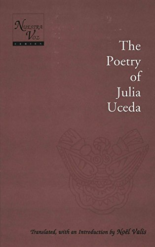 The Poetry of Julia Uceda: Translated, with an Introduction by Noël Valis (Nuestra Voz)
