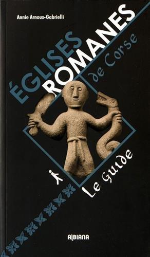 Eglises romanes de Corse : Le guide