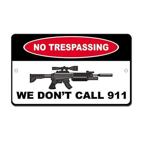 Lustiges Schild aus Aluminium mit Aufschrift No Trespass No Call 911