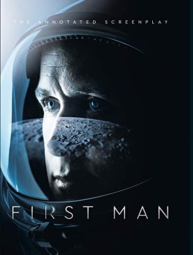 First Man - The Annotated Screenplay por Josh Singer