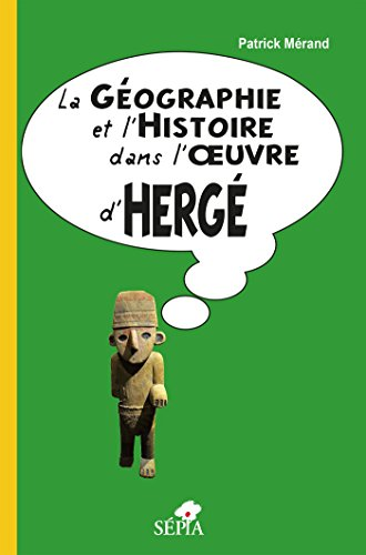 La Gographie et l'Histoire dans l'oeuvre d'Herg