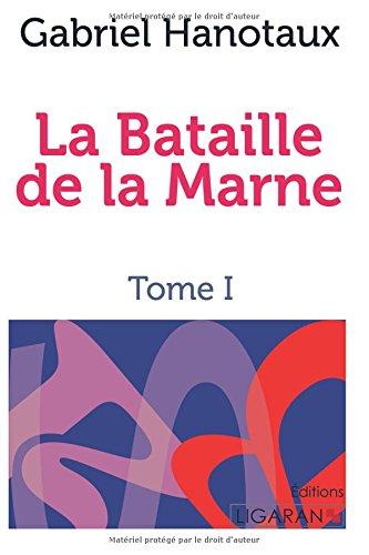 La bataille de la Marne: Tome I