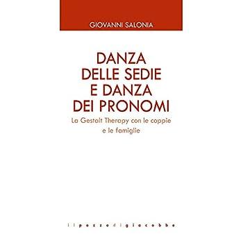 Danza Delle Sedie E Danza Dei Pronomi. Terapia Gestaltica Familiare