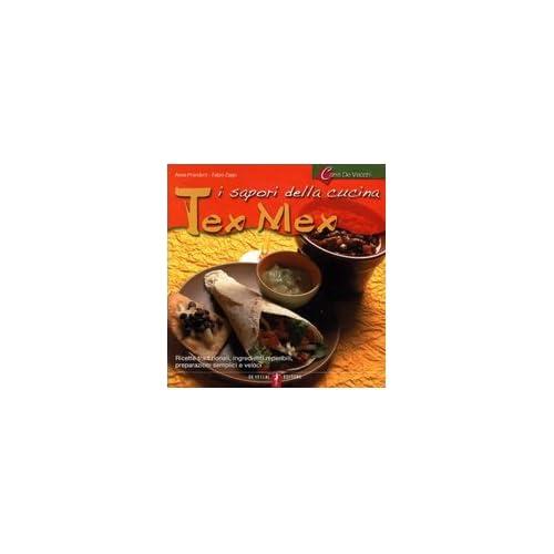 I Sapori Della Cucina Tex Mex