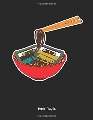 Music Playlist: Cassette Mixtape Ramen Noodles - Music Playlist Notebook /  Notepad / Journal Cassette Tape Design for Women, Men and Kids  Great Gift