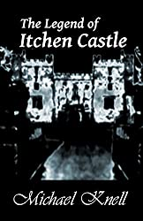 THE LEGEND OF ITCHEN CASTLE (English Edition)
