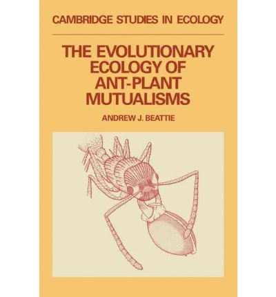THE EVOLUTIONARY ECOLOGY OF ANT PLANT MUTUALISMS (NEW CAMBRIDGE SHAKESPEARE) BY (Author)Beattie, Andrew J[Hardcover]Nov-1985