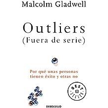 Outliers (Fuera de Serie)/Outliers: The Story of Success: Por Que Unas Personas Tienen Exito y Otras No