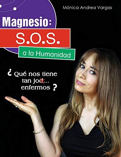 Magnesio: S.O.S. a la Humanidad: Qué nos tiene tan jod... enfermos?