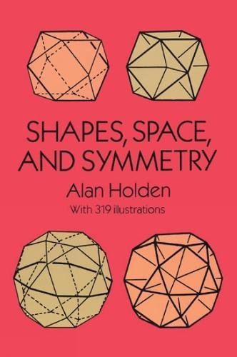 Shapes, Space and Symmetry (Dover Books on Mathematics) por Alan Holden