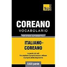 Vocabolario Italiano-Coreano per studio autodidattico - 5000 parole