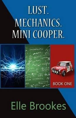 [(Lust. Mechanics. Mini Cooper.)] [By (author) Elle Brookes] published on (October, 2014) (Brooke Mini)