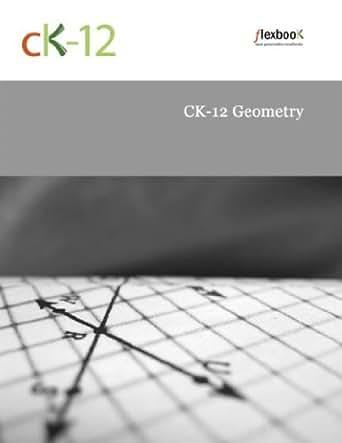 ck 12 geometry ebook ck 12 foundation amazon co uk
