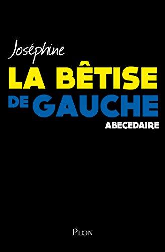 La bêtise de gauche par JOSÉPHINE