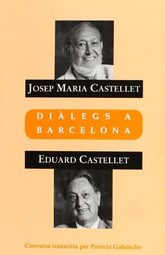 Diàlegs a Barcelona por Josep Maria Castellet i Díaz de Cossío