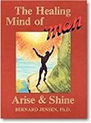 The Healing Mind of Man Arise and Shine