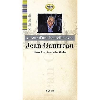 Autour d'une bouteille avec Jean Gautreau : Dans les vignes du Médoc