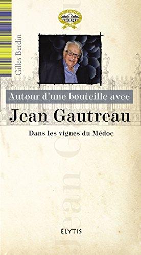 Autour d'une bouteille avec Jean Gautreau : Dans les vignes du Mdoc
