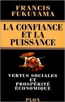 La confiance et la puissance : vertus sociales et prospérité économique