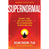 Supernormal: Science, Yoga, and the Evidence for Extraordinary Psychic Abilities