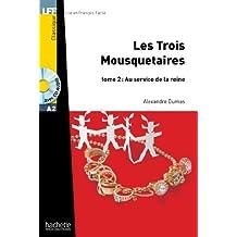 Les Trois mousquetaires. Tome 2, Au service de la reine (Lff (Lire En Francais Facile))