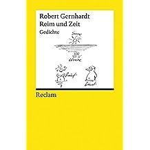 Reim und Zeit: Gedichte. Mit einem Nachwort des Autors (Reclams Universal-Bibliothek)