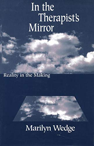 In the Therapists Mirror: Reality in the Making (Norton Professional Books (Hardcover)) Bennett Wedges