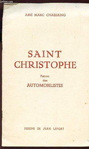 SAINT CHRISTOPHE - Martyr Fte le 25 juillet - PATRON DES VOYAGEURS ET DES AUTOMOBILISTES